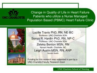 Lucille Travis PhD, RN, NE-BC Professor, UNC-Charlotte SON Sonya R. Hardin PhD, RN, NP-C