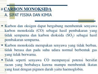 #  CARBON MONOKSIDA A.SIFAT FISIKA DAN KIMIA