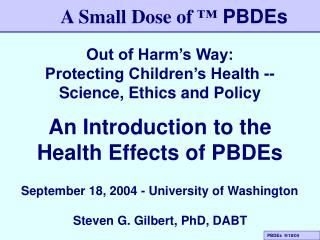 Out of Harm's Way:  Protecting Children's Health -- Science, Ethics and Policy