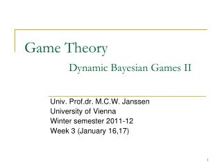 Game Theory 	Dynamic Bayesian Games II