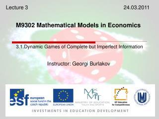M9302 Mathematical Models in Economics
