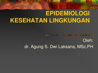 EPIDEMIOLOGI KESEHATAN LINGKUNGAN