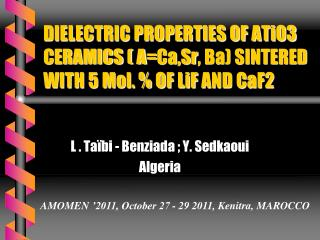 DIELECTRIC PROPERTIES OF ATiO3 CERAMICS ( A= Ca,Sr , Ba) SINTERED WITH 5 Mol. % OF  LiF  AND CaF2