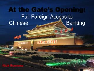 At the Gate's Opening: Full Foreign Access to  Chinese		 	       Banking