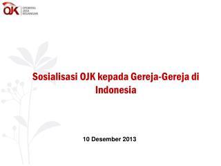 Sosialisasi OJK kepada Gereja-Gereja di Indonesia