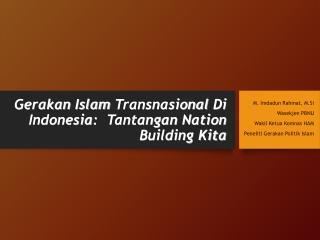 Gerakan  Islam  Transnasional  Di Indonesia :  Tantangan  Nation Building Kita