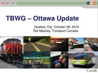 TBWG � Ottawa Update