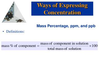 Mass Percentage, ppm, and ppb Definitions: