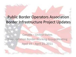 Public Border Operators Association Border Infrastructure Project Updates