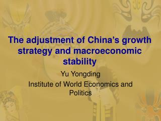 The adjustment of China�s growth strategy and macroeconomic stability