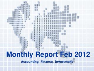 Monthly Report Feb 2012
