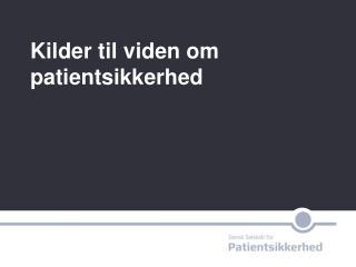 Kilder til viden om patientsikkerhed