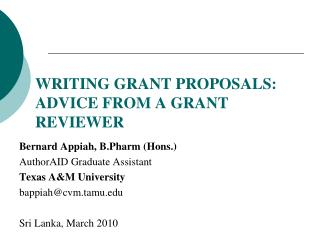 WRITING GRANT PROPOSALS: ADVICE FROM A GRANT REVIEWER