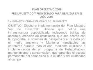 PLAN OPERATIVO 2008 PRESUPUESTADO Y PROYECTADO PARA REALIZAR EN EL AÑO 2008