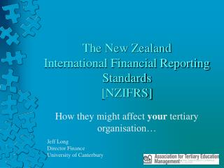 The New Zealand  International Financial Reporting Standards  [NZIFRS]