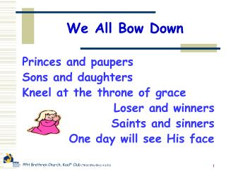 We All Bow Down