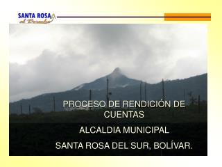 PROCESO DE RENDICIÓN DE CUENTAS ALCALDIA MUNICIPAL  SANTA ROSA DEL SUR, BOLÍVAR.