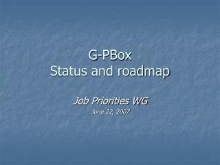 G-PBox Status and roadmap