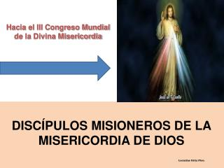 DISCÍPULOS MISIONEROS DE LA MISERICORDIA DE DIOS