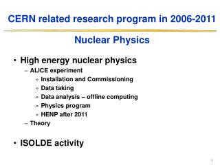 CERN related research program in 2006-2011 Nuclear Physics