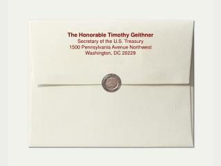 The Honorable Timothy Geithner Secretary of the U.S. Treasury 1500 Pennsylvania Avenue Northwest