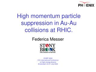 High momentum particle suppression in Au-Au  collisions at RHIC.
