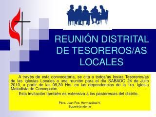 REUNI�N DISTRITAL DE TESOREROS/AS LOCALES