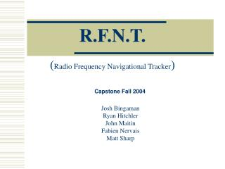 R.F.N.T.  Radio Frequency Navigational Tracker