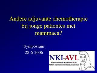 Andere adjuvante chemotherapie bij jonge patientes met mammaca?