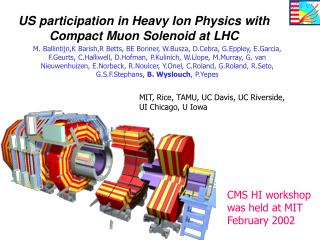 US participation in Heavy Ion Physics with  Compact Muon Solenoid at LHC