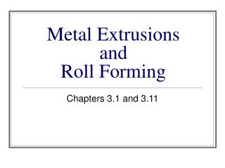 Metal Extrusions and Roll Forming