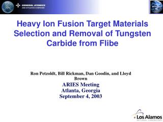 Heavy Ion Fusion Target Materials Selection and Removal of Tungsten Carbide from Flibe
