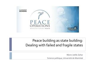 Peace building as state building:  Dealing with failed  and fragile states