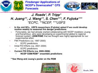 Firedanger Applications of NCEPs Downscaled CFS Forecasts