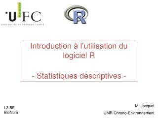 Introduction à l'utilisation du logiciel R - Statistiques descriptives -