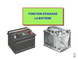 FONCTION STOCKAGE LA BATTERIE