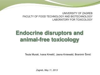 UNIVERSITY OF ZAGREB FACULTY OF FOOD TECHNOLOGY AND BIOTECHNOLOGY LABORATORY FOR TOXICOLOGY