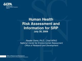 Reeder Sams, Ph.D., Chief HPAG National Center for Environmental Assessment