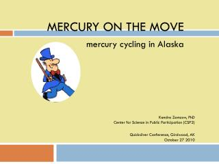 MERCURY ON THE MOVE mercury cycling in Alaska