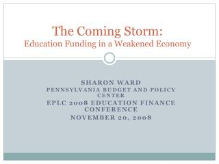 The Coming Storm: Education Funding in a Weakened Economy