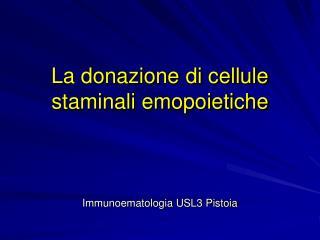 La donazione di cellule staminali emopoietiche