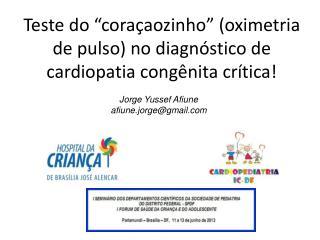 """Teste do """"coraçaozinho"""" (oximetria de pulso) no diagnóstico de cardiopatia congênita crítica!"""