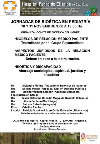 JORNADAS DE BIOÉTICA EN PEDIATRÍA   10 Y 11 NOVIEMBRE 9:00 A 13:00 Hs