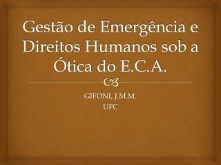 Gestão  de  Emergência  e  Direitos Humanos  sob a  Ótica  do E.C.A.