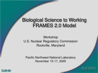 Biological Science to Working FRAMES 2.0 Model
