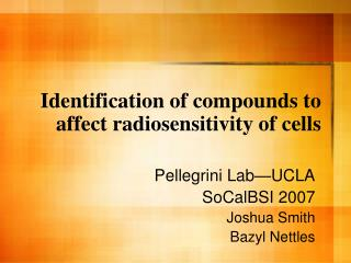 Identification of compounds to affect radiosensitivity of cells