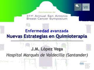 Enfermedad avanzada Nuevas Estrategias en Quimioterapia