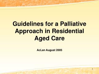 Guidelines for a Palliative Approach in Residential Aged Care