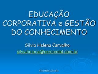 EDUCA��O CORPORATIVA e GEST�O DO CONHECIMENTO