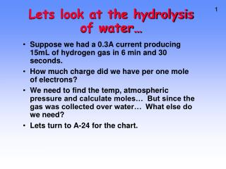 Suppose we had a 0.3A current producing 15mL of hydrogen gas in 6 min and 30 seconds.